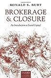 Brokerage & Closure An Introduction to Social Capital
