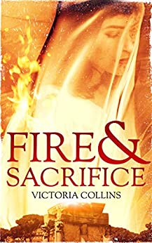 Fire and Sacrifice by [Collins, Victoria]