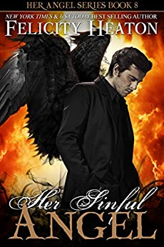 Her Sinful Angel (Her Angel Romance Series Book 8) by [Heaton, Felicity]