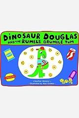 Dinosaur Douglas and the Rumble Grumble Tum Paperback