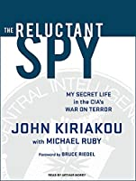 The Reluctant Spy: My Secret Life in the CIA's War on Terror, Library Edition