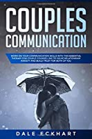 Couples communication: Work on your Communication skills with this essential therapy for Couple counselling to solve relationship anxiety and build trust for both of you.