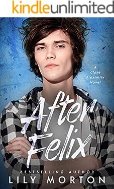 After Felix (Close Proximity Book 3)