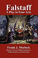 Falstaff: A Play in Four Acts