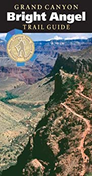 Grand Canyon Bright Angel Trail Guide by [Thybony, Scott]