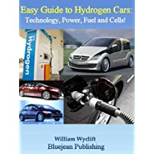 Easy Guide to Hydrogen Cars: Technology, Power, Fuel and Cells!