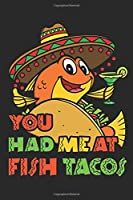 You Had Me At Fish Tacos: Taco Journal, Blank Paperback Notebook for Taco Lovers, 150 pages, college ruled