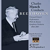 Charles Munch Conducts Beethoven: Unissued Concert Performances With the Boston Symphony Orchestra, 1954-1957