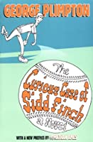 The Curious Case of Sidd Finch: A Novel