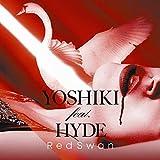 【店舗限定特典あり】Red Swan (YOSHIKI feat. HYDE盤)(A4クリアファイル・YOSHIKI feat. HYDE盤バージョン付き付き)