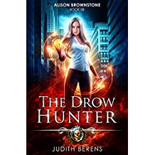The Drow Hunter: An Urban Fantasy Action Adventure (Alison Brownstone Book 8)