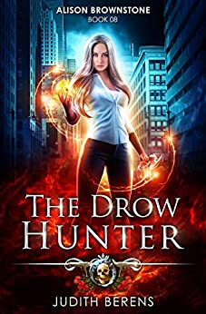 The Drow Hunter: An Urban Fantasy Action Adventure (Alison Brownstone Book 8) by [Berens, Judith, Carr, Martha, Anderle, Michael]