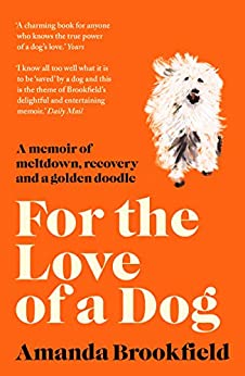 For the Love of a Dog by [Brookfield, Amanda]