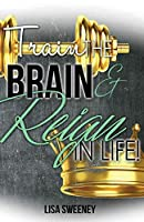 Train the Brain and Reign in Life!