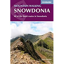 Mountain Walking in Snowdonia: 40 of the finest routes in Snowdonia (Cicerone Guides)