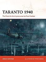 Taranto 1940: The Fleet Air Arm's precursor to Pearl Harbor (Campaign)