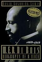 W.E.B. Dubois: Biography of a Race, 1868-1919