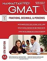GMAT Fractions, Decimals, & Percents (Manhattan Prep GMAT Strategy Guides) by Manhattan Prep(2014-12-02)