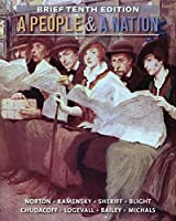 A People and a Nation: A History of the United States, Brief Edition, 10th Edition