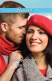 Mills & Boon : Snowbound With The Soldier by [Faye, Jennifer]