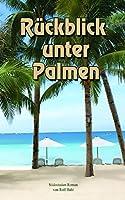 Rueckblick Unter Palmen