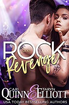 Rock Revenge: Rockstar Romantic Suspense (Rock Revenge Trilogy Book 1) by [Quinn, Cari, Elliott, Taryn]