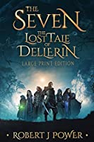The Seven: The Lost Tale of Dellerin (Large Print)