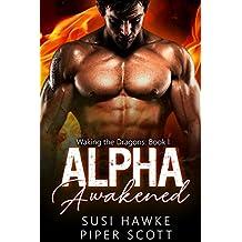 Alpha Awakened (Waking the Dragons Book 1)
