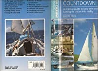 Ocean Cruising Countdown: A Practical Guide to Long Term Cruising--Turning the Dream into Reality