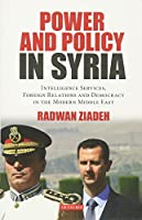 Power and Policy in Syria: Intelligence Services, Foreign Relations and Democracy in the Modern Middle East (Library of Modern Middle East Studies)