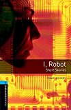 I, Robot: Short Stories (Oxford Bookworms Library) by Rowena Akinyemi(2009-04-01)