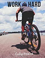 Cycling Notebook: Work Hard - Cool Motivational Inspirational Journal, Composition Notebook, Log Book, Diary for Athletes (8.5 x 11 inches, 110 Pages, College Ruled Paper), Boy, Girl, Teen, Adult