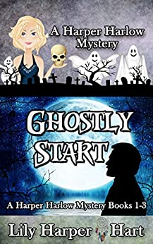 Ghostly Start: A Harper Harlow Mystery Books 1-3 by [Hart, Lily Harper]
