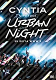 「CYNTIA LIVE TOUR 2017 ?Urban Night?」LIVE DVD