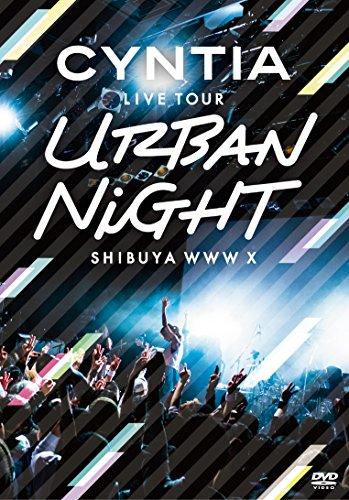 「CYNTIA LIVE TOUR 2017 ?Urban Night?」LIVE DVD