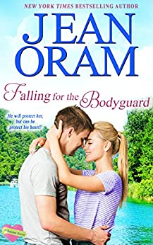 Falling for the Bodyguard: A Single Mom Sweet Contemporary Romance (The Summer Sisters Book 4) by [Oram, Jean]