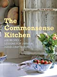 The Commonsense Kitchen: 500 Recipes + Lessons for a Hand-Crafted Life 画像