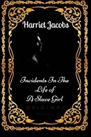 Incidents In The Life Of A Slave Girl: By Harriet Jacobs : Illustrated [並行輸入品]