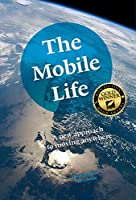 The Mobile Life: A New Approach to Moving Anywhere