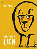 How to be a Lion