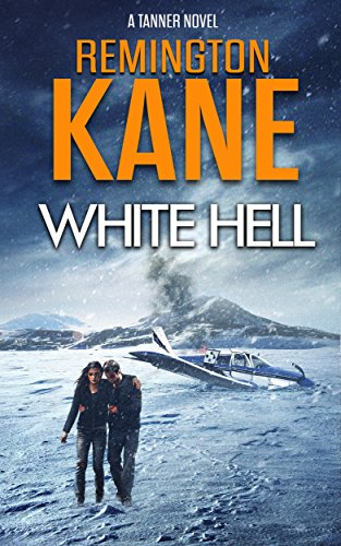 White Hell (A Tanner Novel Book 17) (English Edition)