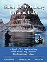 Guide to Fly Fishing Pyramid Lake: A Quick, Clear Understanding of the Nation's Top Lahontan Cutthroat Trout Fishery (No Nonsense Guide to Fly Fishing)