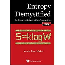 Entropy Demystified: The Second Law Reduced to Plain Common Sense (Second Edition)