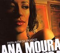 Para Alem da Saudade by Ana Moura (2007-11-13)