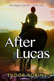 After Lucas (Stonegate Series Book 2) by [Robins, Tudor]