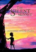 The Silent Sunset: A Daughter's Memoir