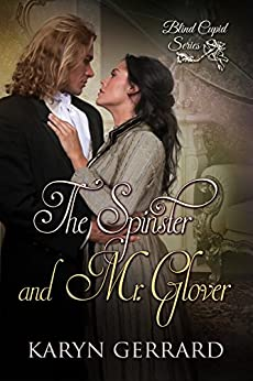 The Spinster and Mr. Glover (Blind Cupid Series  Book 1) by [Gerrard, Karyn]