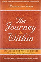 The Journey Within: Exploring the Path of Bhakti by Radhanath Swami(2016-05-17)