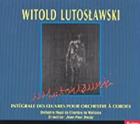 Oeuvres Pour Orchestre a Cordes by Witold Lutoslawski