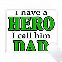 私はHEROを持っています。私は彼をDAD Greenと呼んでいます。 PC Mouse Pad パソコン マウスパッド